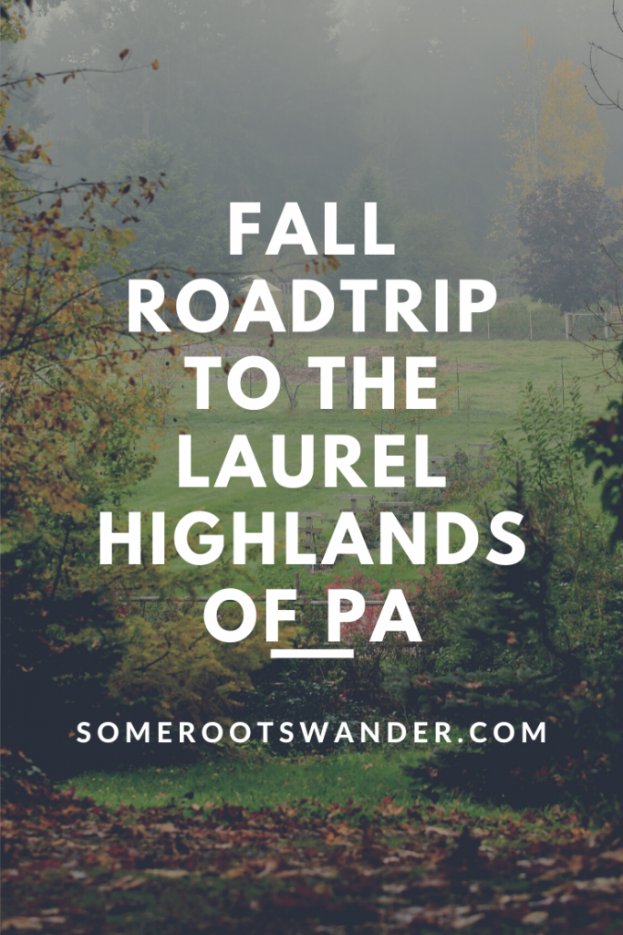 Fall road trip to the Laurel Highlands of PA