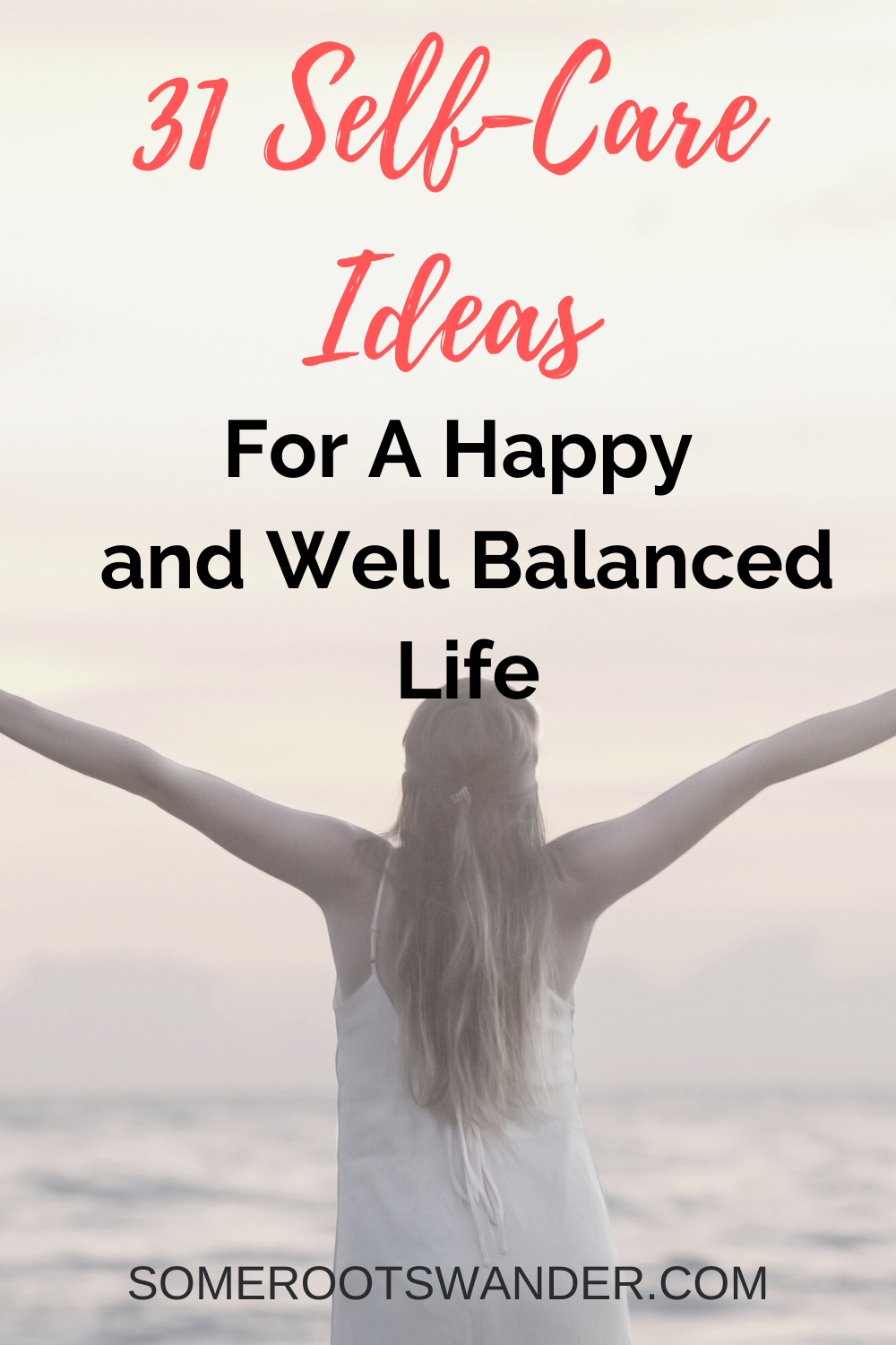 Self-Care Ideas For A Happy and Well Balanced Life