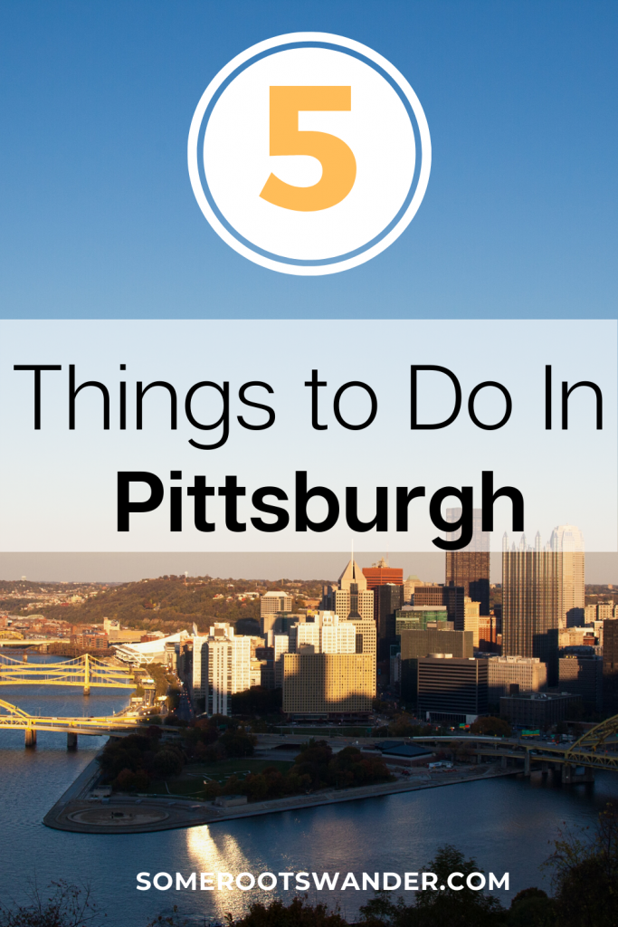 5 Things to Do in Pittsburgh