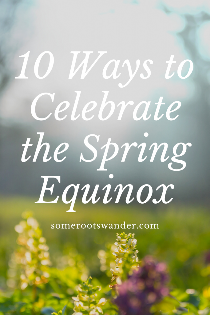 10 Delightful Ways to Celebrate the Return of Spring