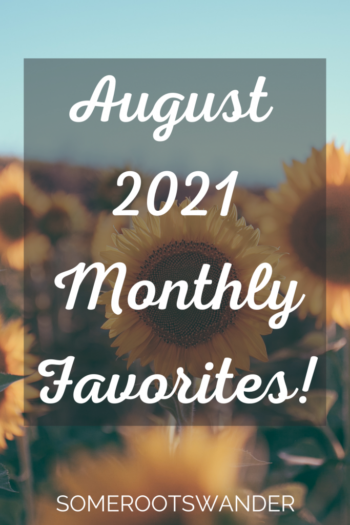August 2021 Monthly Favorites